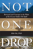 Not One Drop Riki Ott PhD